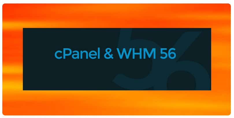 We Have The cPanel V56 Upgrade Right Around The Corner!