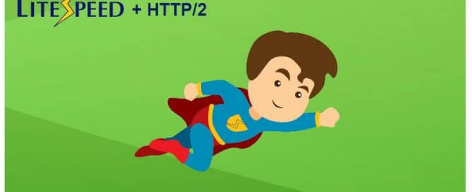 Your web site faster than ever - LiteSpeed and HTTP/2 support is here!