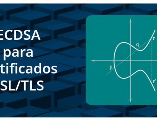 Un Mayor Nivel de Seguridad con Certificados SSL ECDSA